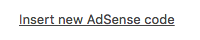 insert new AdSense code link