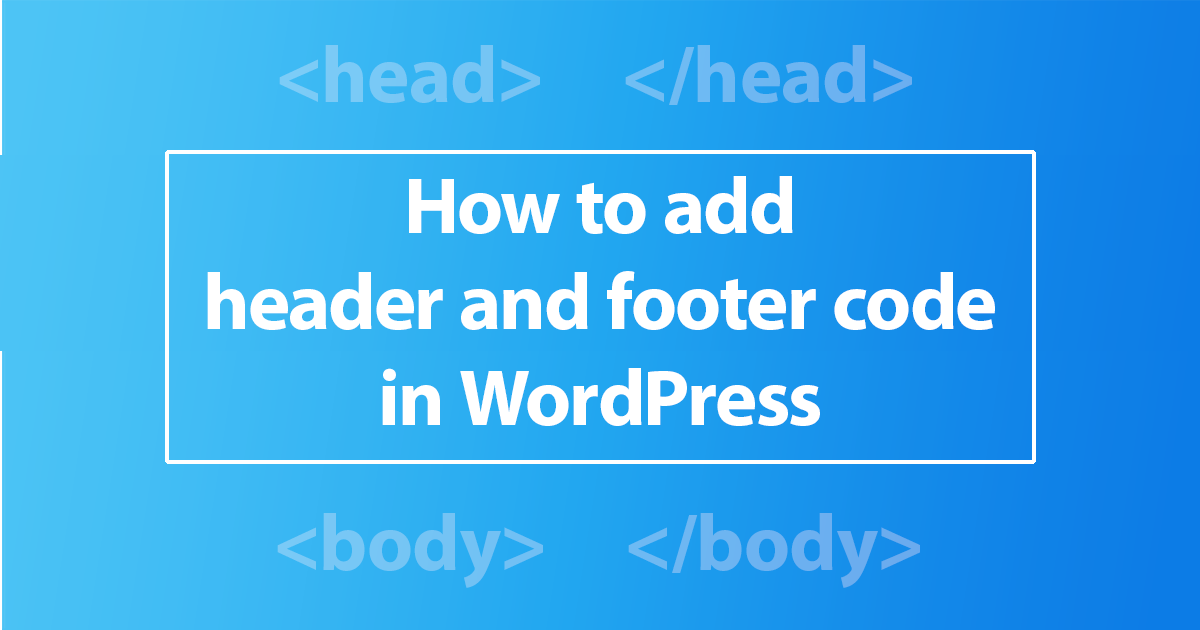 How to add header and footer code in WordPress   Advanced Ads