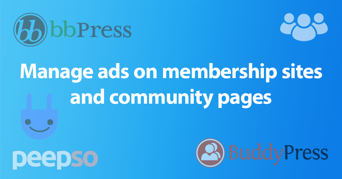 Manage ads on membership sites and community pages